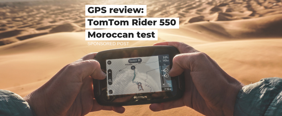 FROM THE DESERT TO THE MOUNTAINS OF MOROCCO WITH TOMTOM